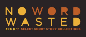 Save 30% on our favorite short story collections for a limited time.
