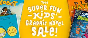 The Super Fun Kids' Graphic Novel Sale