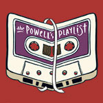 The Powell's Playlist