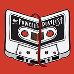 The Powell's Playlist