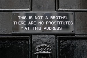 THIS IS NOT A BROTHEL.  THERE ARE NO PROSTITUTES AT THIS ADDRESS