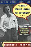 """Surely You're Joking Mr. Feynman!"": Adventures of a Curious Character"