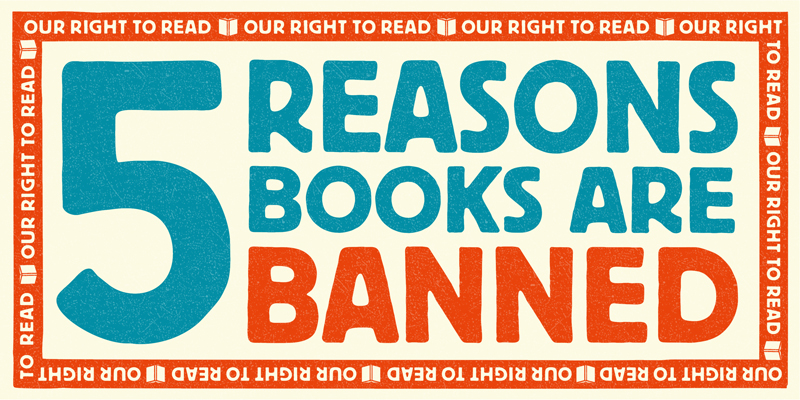 5 Reasons Books Are Banned