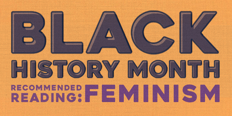 Black History Month Recommended Reading: Feminism
