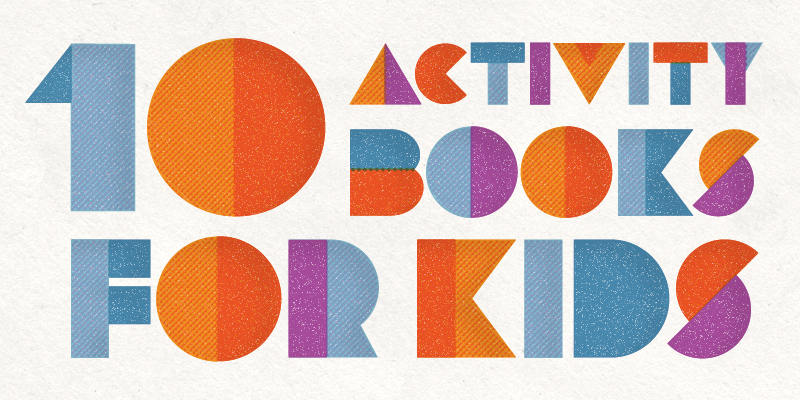 10 Activity Books for a Stay-at-Home Summer