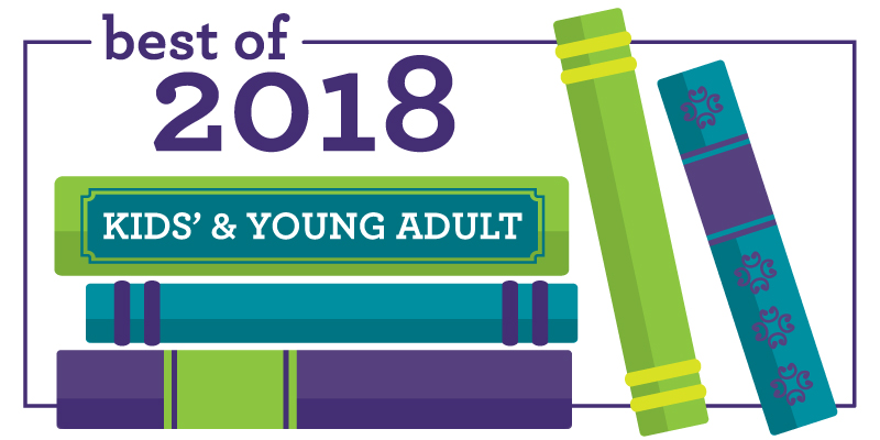 Best of 2018: Kids' and Young Adult Books