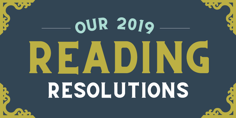 Our 2019 Reading Resolutions