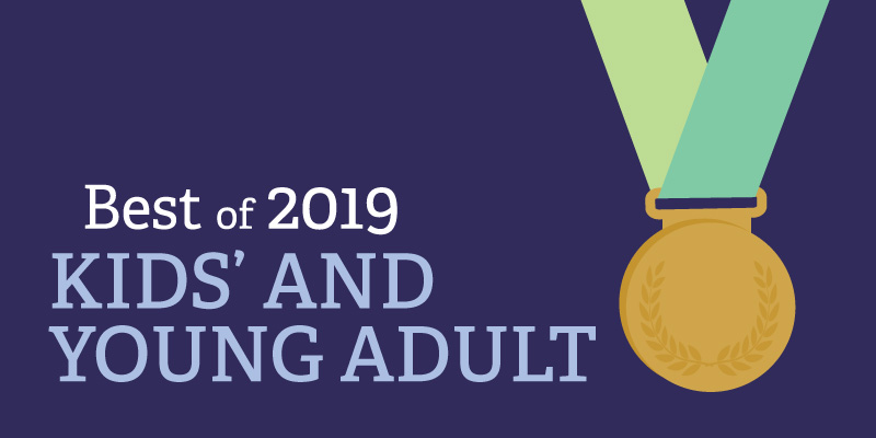 Best of 2019: Kids' and Young Adult