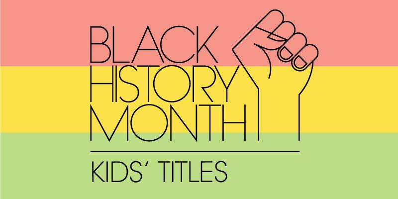 Black History Month: Kids' Titles