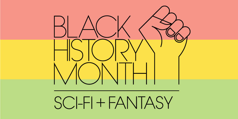 List: Black History Month: What's New in Sci-Fi and Fantasy