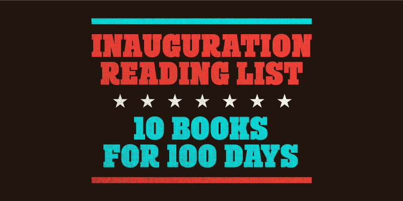 Inauguration Reading List: 10 Books for 100 Days by Emily B.