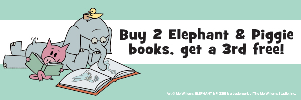Buy 2 Elephant and Piggie Books, Get a 3rd Free!