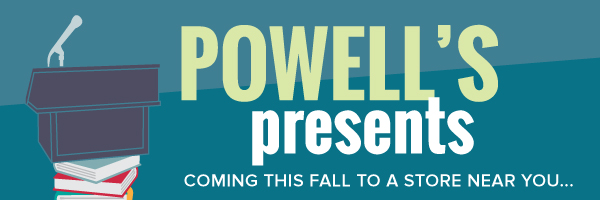 Powell's Presents: Coming This Fall to a Store Near You