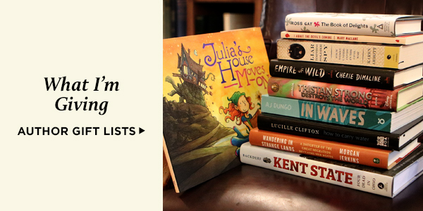 What I'm Giving: Authors on Their Gift Picks