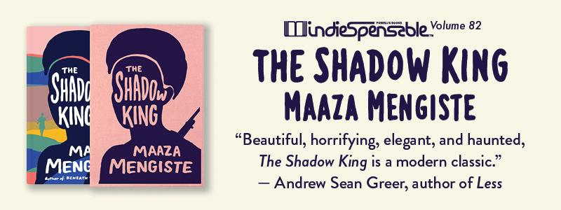 Indiespensable Volume 82, The Shadow King by Maaza Mengiste