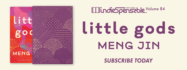 Indiespensable Volume 84, Little Gods by Meng Jin. Subscribe Today
