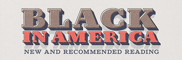 IMG: Black In America: New and Recommended Reading