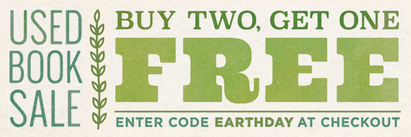 Used Book Sale. Buy two, get one free. Enter code EARTHDAY at checkout.