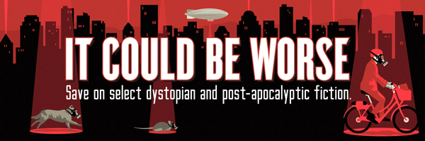 It Could Be Worse: Save on select dystopian and post-apocalyptic fiction