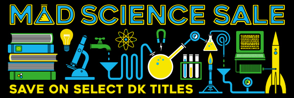 Mad Science Sale - Save on Select DK titles.