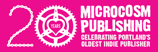 20 Years: Microcosm Publishing: Celebrating Portland's oldest indie publisher