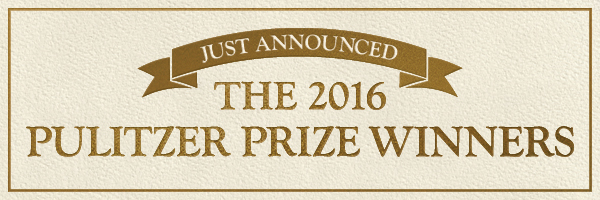 Just Announced - The Pulitzer Prize Winners