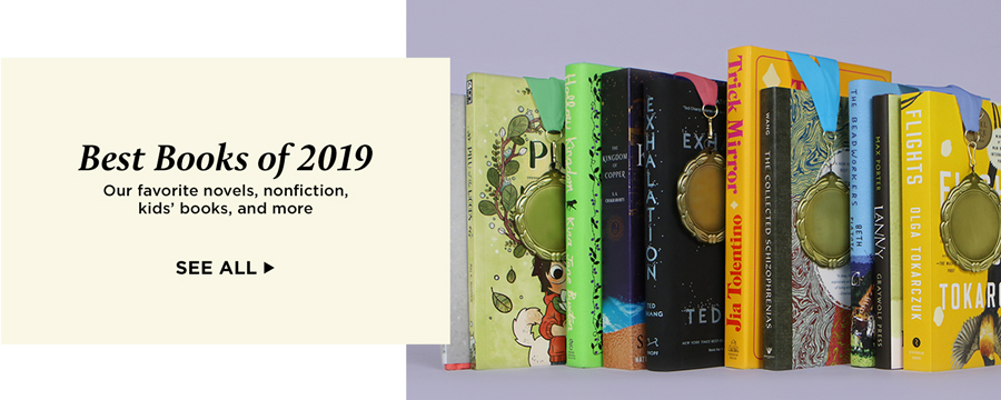 Best Books of 2019. Our favorite novels, nonfiction, kids' books, and more. See all.