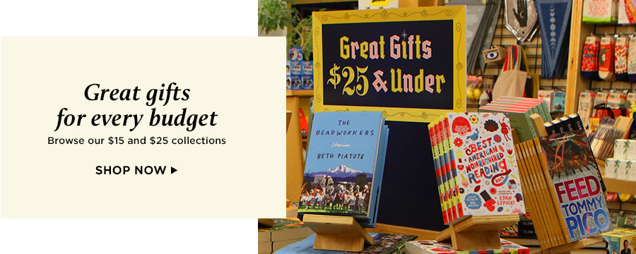 Great gifts for every budget! Browse our $15 and $25 collections. Shop Now