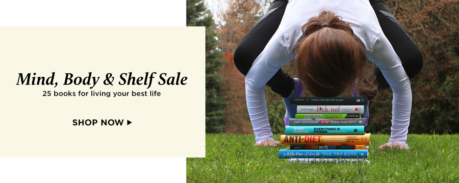 Mind, Body & Shelf Sale: 25 books for living your best life