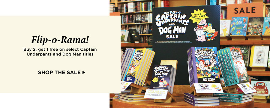 Flip-o-Rama! Buy 2, get 1 free on select Captain Underpants and Dog Man titles. Shop the sale.