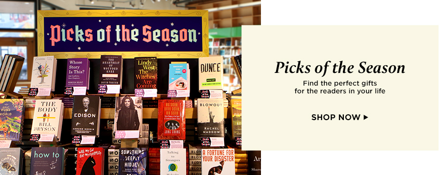 Picks of the Season: Find the perfect gifts for the readers in your life. Shop Now