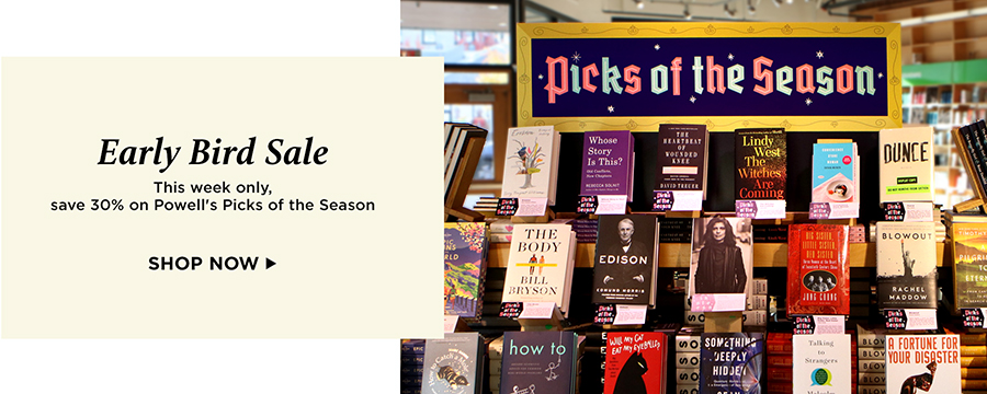 Early Bird Sale: This week only! Save 30% on Powell's Picks of the Season