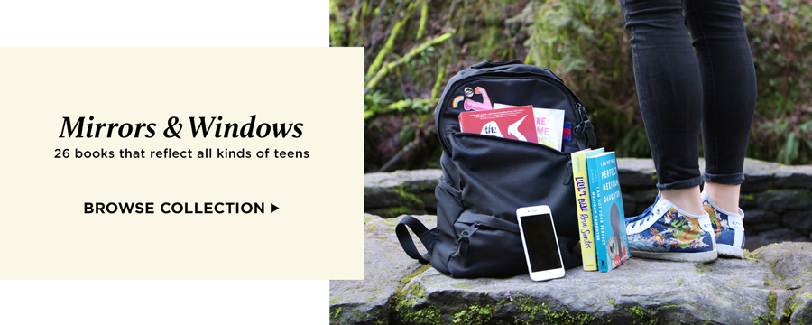 Mirrors & Windows: 26 books that reflect all kinds of teens