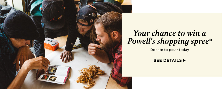 Donate to p:ear for a chance to win a Powell's shopping spree