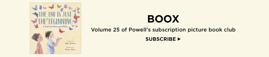 BOOX, Volume 25 of Powell's picture book subscription club. Subscribe
