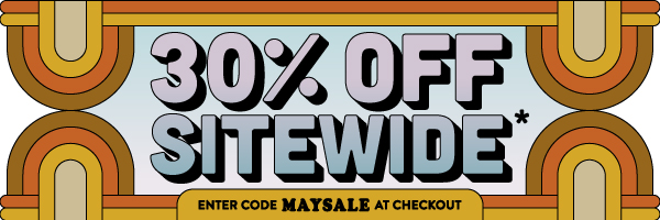 30% Off Sitewide - Enter Code MAYSALE at checkout