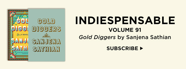 Subscribe to Indiespensable to receive Volume 91: Gold Diggers by Sanjena Sathian