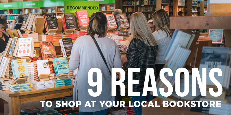 Nine Reasons to Shop at Your Local Bookstore
