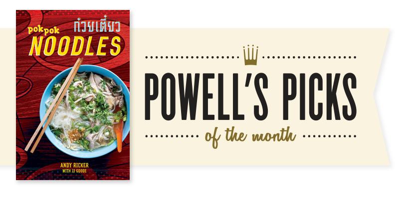 Picks of the Month Spotlight: Pok Pok Noodles