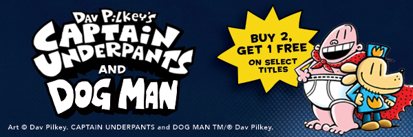 Dav Pilkey's Captain Underpants and Dog Man: Buy 2, Get 1 Free on Select Titles