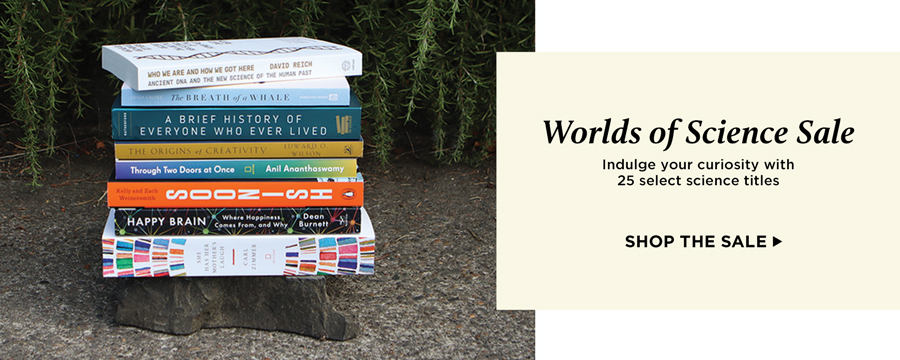 Worlds of Science Sale. Indulge your curiosity with 25 select science titles. Shop the sale.