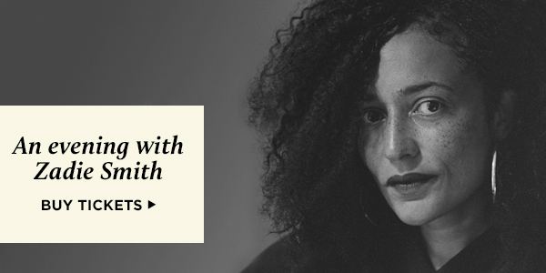 An evening with Zadie Smith. Buy tickets.