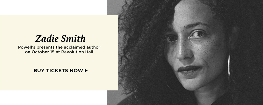 Zadie Smith. Powell's presents the acclaimed author on October 15 at Revolution Hall. Buy tickets now