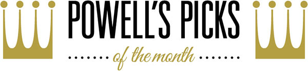 Powell's Picks of the Month