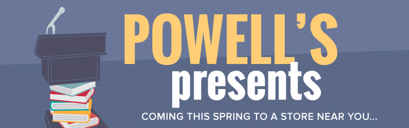 Powell's Presents: Coming this spring to a store near you...