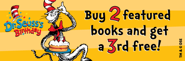 Dr. Seuss's Birthday: Buy 2 Featured Books and Get a 3rd Free