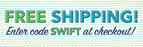 Free Shipping! Enter code SWIFT at checkout