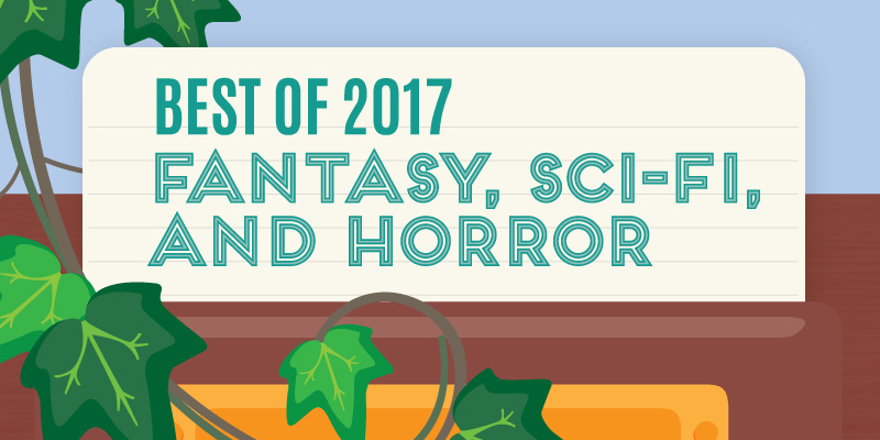 Best Horror, Fantasy, and Sci-Fi of 2017