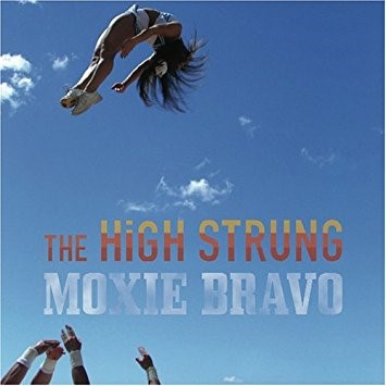 Moxie Bravo by The High Strung.