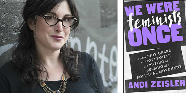 Andi Zeisler, We Were Feminists Once